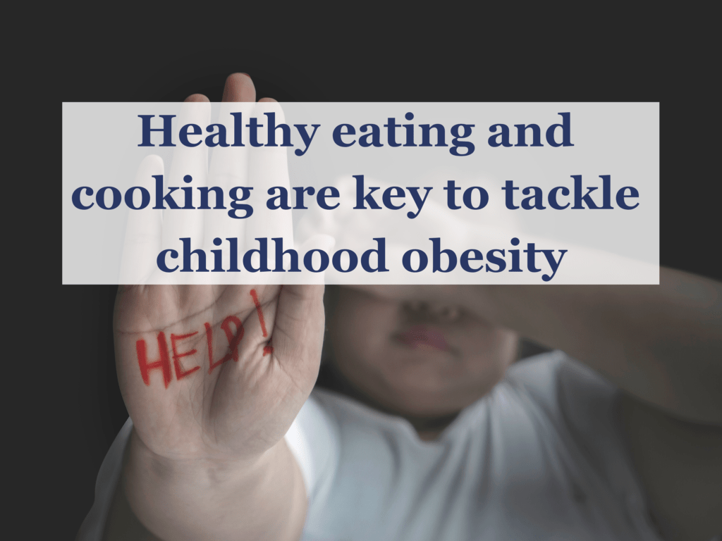 Healthy eating and cooking are key to tackle childhood obesity