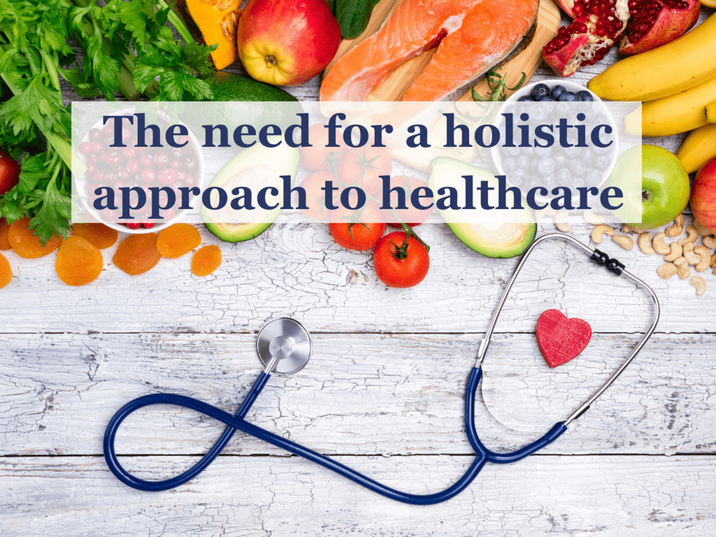 The need for a holistic approach to healthcare