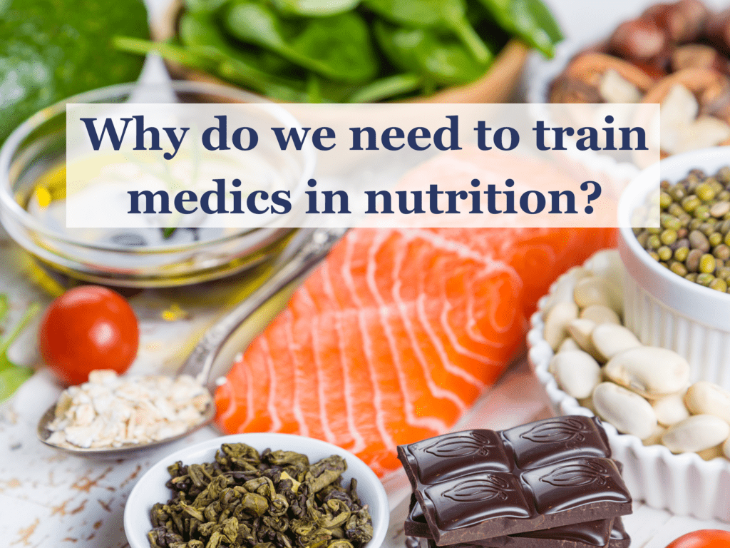 Why do we need to train medics in nutrition?