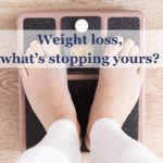 Weight loss, what's stopping yours?