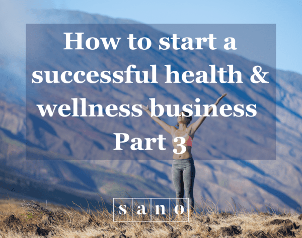 How to start a successful health & wellness business part 3